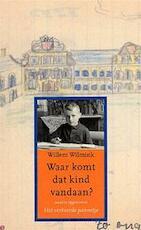 Waar komt dat kind vandaan ? - Willem Wilmink (ISBN 9789035126718)