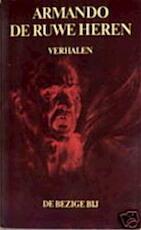 De ruwe heren - Armando (ISBN 9789023406389)