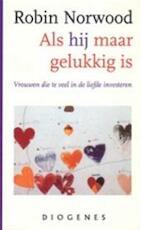 Als hij maar gelukkig is - Robin Norwood, Wineke Boegborn (ISBN 9789060749968)