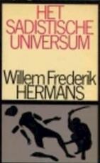 Het sadistische universum - Willem Frederik Hermans (ISBN 9789023401209)