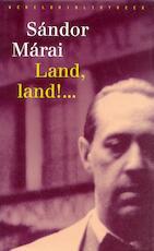 Land, land!... - Sándor Márai (ISBN 9789028442252)