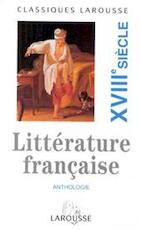 Anthologie de la littérature française XVIIIe siècle