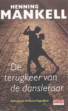 De terugkeer van de dansleraar - Henning Mankell (ISBN 9789044512984)