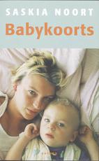 Babykoorts - Saskia Noort. (ISBN 9789041413437)