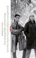 Een onmogelijke ontmoeting met Pier Paolo Pasolini (bijna waargebeurd) - Emanuele Trevi (ISBN 9789044536492)