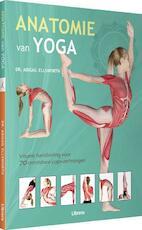 Anatomie van yoga - Abigail Ellsworth (ISBN 9789089985378)