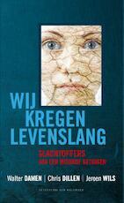 Wij kregen levenslang - Walter Damen, Chris Dillen (ISBN 9789056179687)