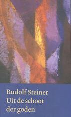 Uit de schoot der goden - Rudolf Steiner