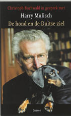 De hond en de Duitse ziel - Christoph Buchwald, Harry Mulisch (ISBN 9789059360037)