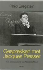 Gesprekken met Jacques Presser - Philo Bregstein (ISBN 9789059114210)
