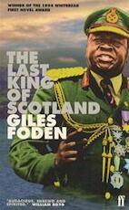 The last king of Scotland - Giles Foden (ISBN 9780571195640)