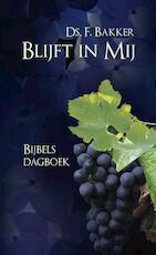 Blijft in Mij - Ds. F. Bakker (ISBN 9789402904734)
