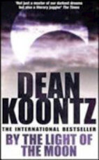 By the Light of the Moon - Dean Koontz (ISBN 9780755342525)