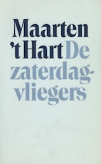 De zaterdagvliegers - Maarten 'T Hart (ISBN 9789029518284)