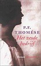 Het zesde bedrijf - P.F. Thomese (ISBN 9789021484549)
