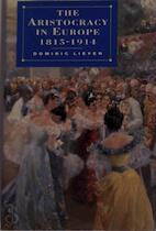 The aristocracy in Europe, 1815-1914 - D. C. B. Lieven (ISBN 9780333389331)