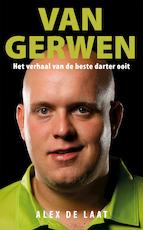 Michael van Gerwen. - Alex de Laat (ISBN 9789020634501)