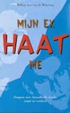 Mijn ex haat me - Willem Jan van de Wetering (ISBN 9789055990085)