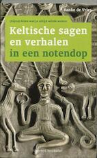 Keltische sagen en verhalen in een notendop - R. de Vries (ISBN 9789035133983)