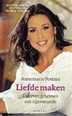Liefde maken - Annemarie Postma (ISBN 9789059112865)