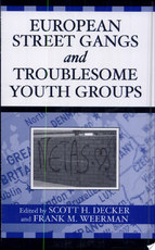 European Street Gangs and Troublesome Youth Groups - Scott H. Decker, Frank M. Weerman (ISBN 9780759107939)
