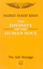 The Divinity of the Human Soul - Inayat Khan (ISBN 9788120807563)