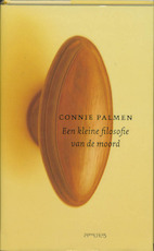 Een kleine filosofie van de moord - Connie Palmen (ISBN 9789044605099)