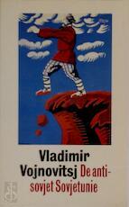 De anti-sovjet Sovjetunie - Vladimir Vojnowitsj (ISBN 9789029021579)