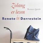 Zolang er leven is - Renate Dorrestein (ISBN 9789021409634)