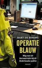 Operatie blauw - Bart Koning (ISBN 9789460032967)