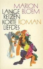 Lange reizen korte liefdes - MARION Bloem (ISBN 9789029502344)