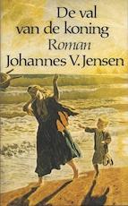 De val van de koning - Johannes V. Jensen, Gerard Cruys (ISBN 9789029006392)