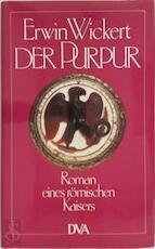 Der Purpur. Roman. - Stuttgart: Goverts (1965). 395 S. 8°