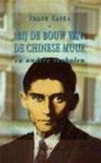 Bij de bouw van de Chinese muur en andere postuum gepubliceerde verhalen - Franz Kafka, Nini Brunt (ISBN 9789021491912)