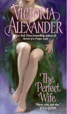 The Perfect Wife - Victoria Alexander (ISBN 9780061438554)