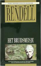 Het Bruidsmeisje - Ruth Rendell (ISBN 9789027426758)