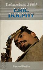The importance of being Eric Dolphy - Raymond Horricks (ISBN 9780710430489)