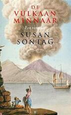 De vulkaan minnaar - Susan Sontag (ISBN 9789060747063)
