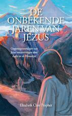 De Onbekende Jaren van Jezus - Elizabeth Clare Prophet (ISBN 9789082996814)