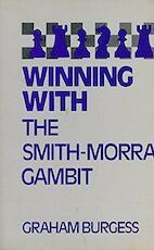 Winning with the Smith-Morra Gambit - Graham Burgess (ISBN 9780713473841)