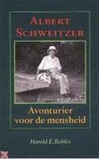 Albert Schweitzer - Harold E. Robles, Tjalling Bos (ISBN 9789024540204)