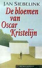 De bloemen van Oscar Kristelijn - Jan Siebelink