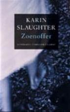 Zoenoffer - Karin Slaughter (ISBN 9789023410522)