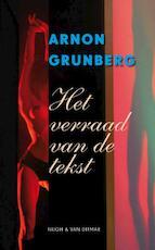 Het verraad van de tekst - A. Grunberg