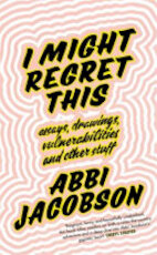 I Might Regret This - Abbi Jacobson (ISBN 9780349010861)