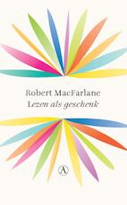 Lezen als geschenk - Robert Macfarlane (ISBN 9789025310035)