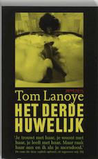 Het derde huwelijk - Tom Lanoye (ISBN 9789044611496)