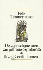 De zeer schone uren van juffrouw Symforosa, begijntjen - Felix Timmermans, A. Keersmaekers