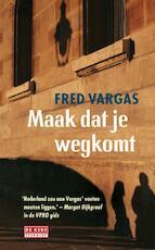 Maak dat je wegkomt - Fred Vargas (ISBN 9789044516371)