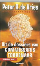 Uit de dossiers van Commissaris Toorenaar - Peter R de Vries (ISBN 9789026118814)